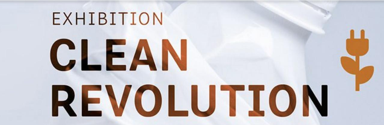 Exhibition Clean Revolution